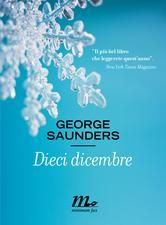 Dieci dicembre Di George Saunders