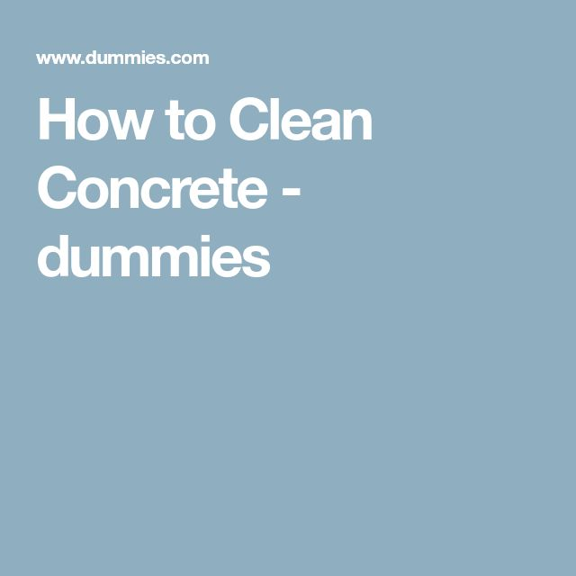 How to Clean Concrete - dummies