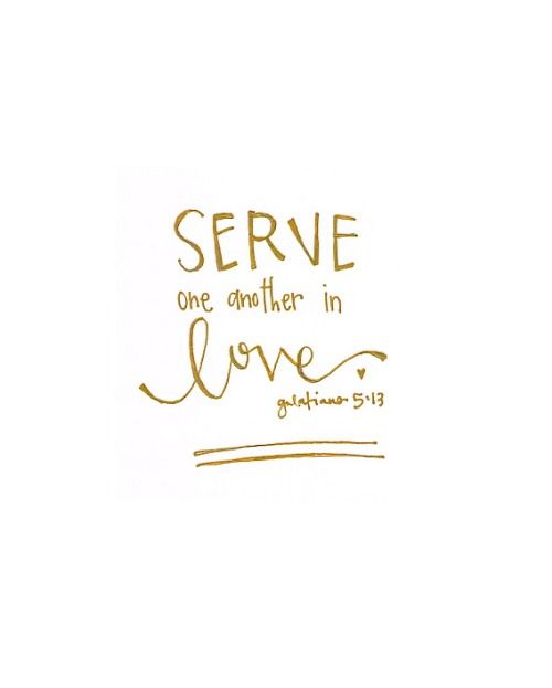 Clothed with strength and dignity - serve in love. Galatians 5:13