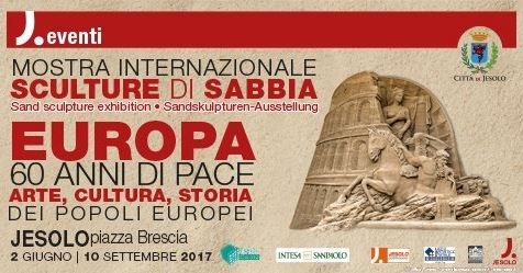 "2017 - Sculture di Sabbia- Sand Sculptures Festival, June 2- Sept. 10, in Jesolo, Piazza Brescia; this year's theme is the ""60 years of European peace, art, culture and history""; international artists take part in this special event; they compete in shaping every kind of artistic figure with fine golden sand; free entrance."