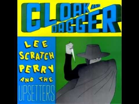 Lee Perry and The Upsetters - Cloak & Dagger