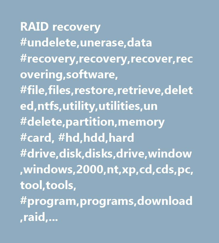 RAID recovery #undelete,unerase,data #recovery,recovery,recover,recovering,software, #file,files,restore,retrieve,deleted,ntfs,utility,utilities,un #delete,partition,memory #card, #hd,hdd,hard #drive,disk,disks,drive,window,windows,2000,nt,xp,cd,cds,pc,tool,tools, #program,programs,download,raid,unformat,microsoft,system,systems,network,email,fix, #repair,bad,erased,how #to,houston,texas,crash,shareware,computer,service,services, #failure,format,mft,win2k…