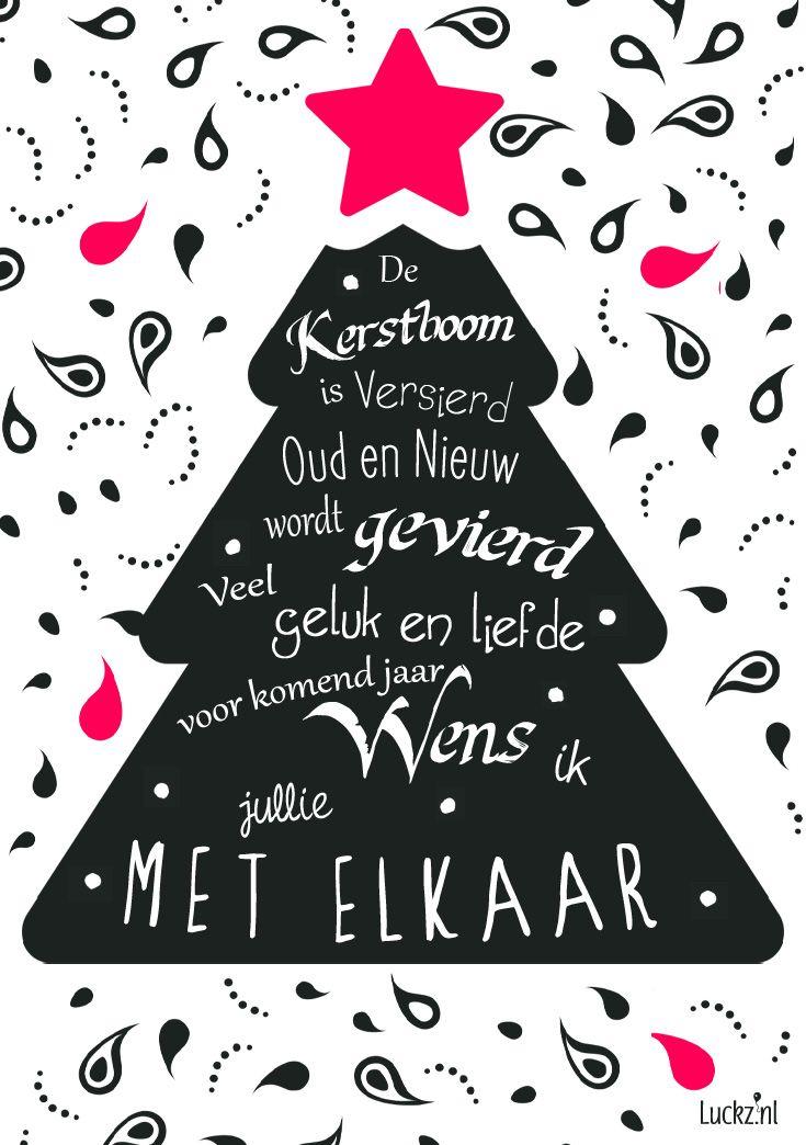 Design voor een kerstwens.  De kerstboom is versierd, oud en nieuw wordt gevierd. Veel geluk en liefde Voor komend jaar, wens ik jullie met elkaar.  Kijk bij Luckz.nl voor meer kerstteksten, gedichten en originele design kerstkaarten.