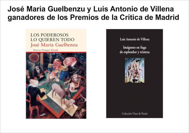 José María Guelbenzu y Luis Antonio de Villena ganadores de los Premios de la Crítica de Madrid de novela y poesía respectivamente               Los escritores madrileños José María Guelbenzu y Luis Antonio de Villena han resultado ganadores del Premio de la ...