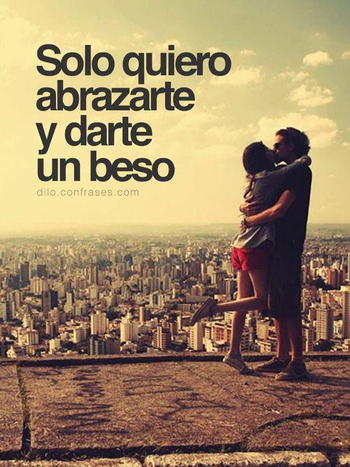 Solo quiero abrazarte y darte un beso