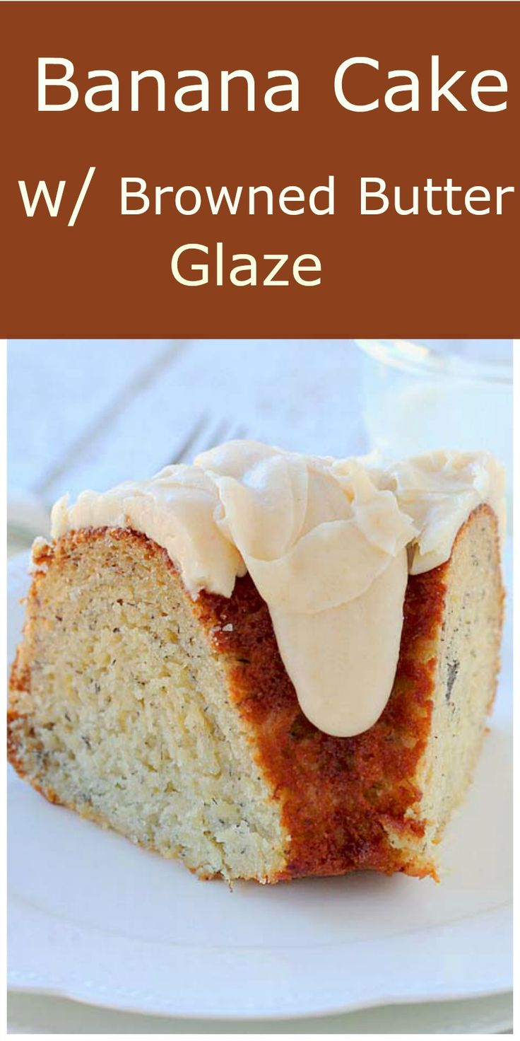 Banana Cake with Browned Butter Glaze is a moist dense banana cake.  It's absolutely delicious topped with a Browned Butter Glaze!