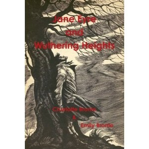 Jane Eyre and Wuthering Heights by Charlotte Bronte and Emily Bronte