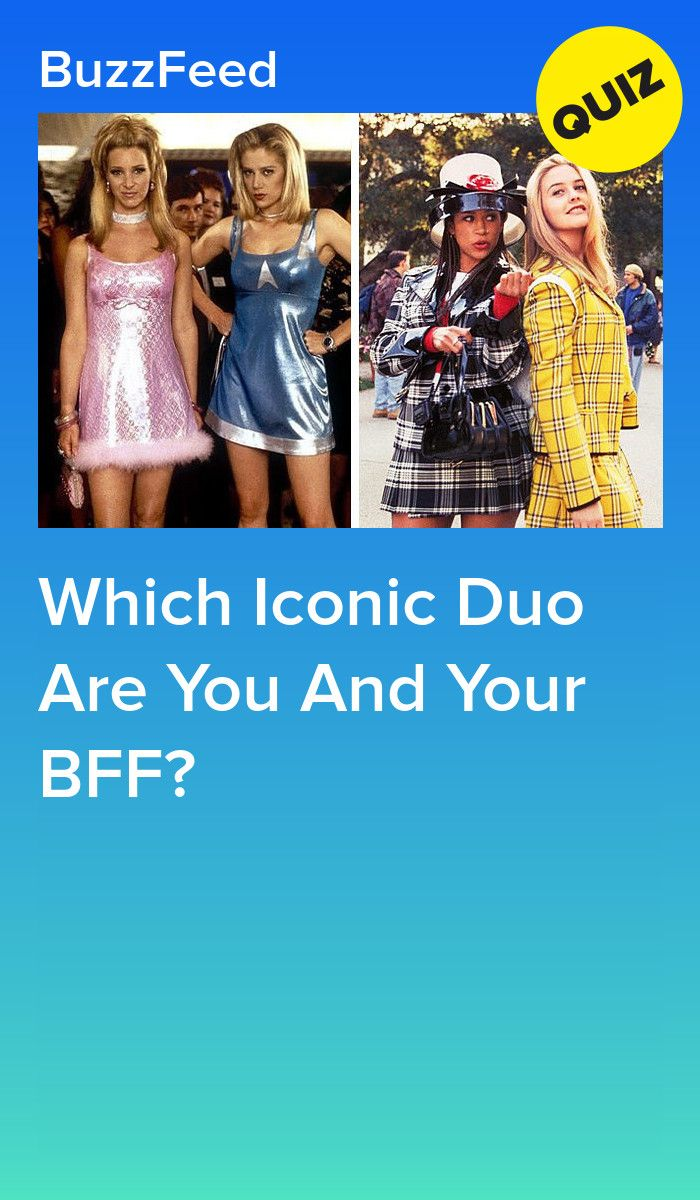 Which Iconic Duo Are You And Your BFF? | Quizzes | Buzzfeed