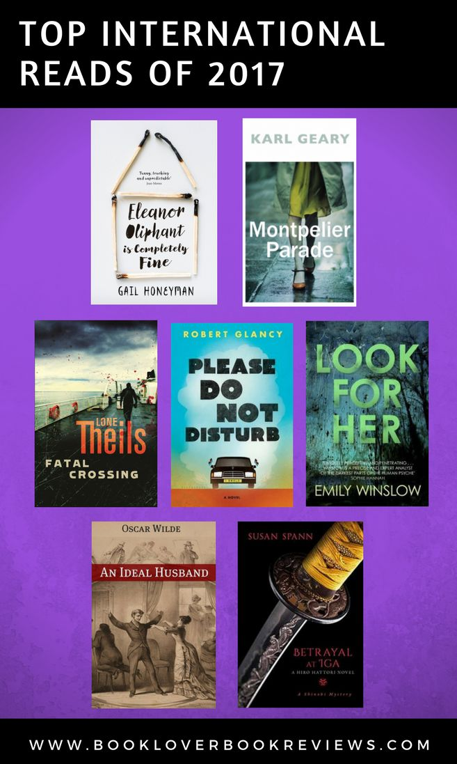 Top International Reads of 2017 : We read 54 books at Booklover Book Reviews - 20 written by Aussie Authors and the other we will term International Reads. This is our best books of 2017 amongst those titles.