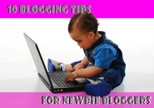 10 Blogging Tips for New Bloggers