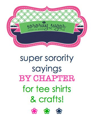 Bid day apparel and big/little crafts need special slogans UNIQUE for each chapter, in addition to each groups's official mottos. These are some sorority sugar FAVES for each of the 26 NPC sororities! <3 BLOG LINK: http://sororitysugar.tumblr.com/post/84568101099/super-sorority-sayings-by-chapter-for-tee-shirts#notes
