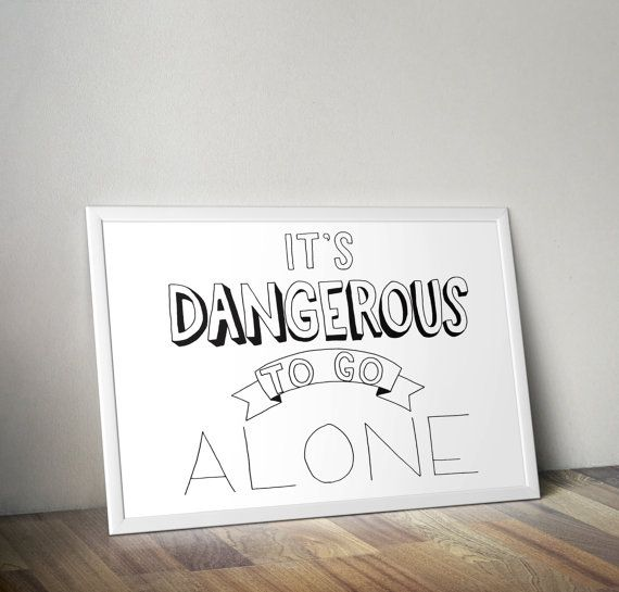 It's Dangerous To Go Alone Print  Legend by LittleInklingsDesign