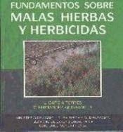 Fundamentos sobre malas hierbas y herbicidas / por Luis García Torres y César Fernández-Quintanilla Madrid [etc.] : Mundi-Prensa [etc.], 1991