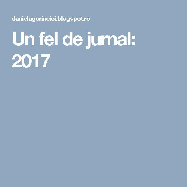 Un fel de jurnal: 2017