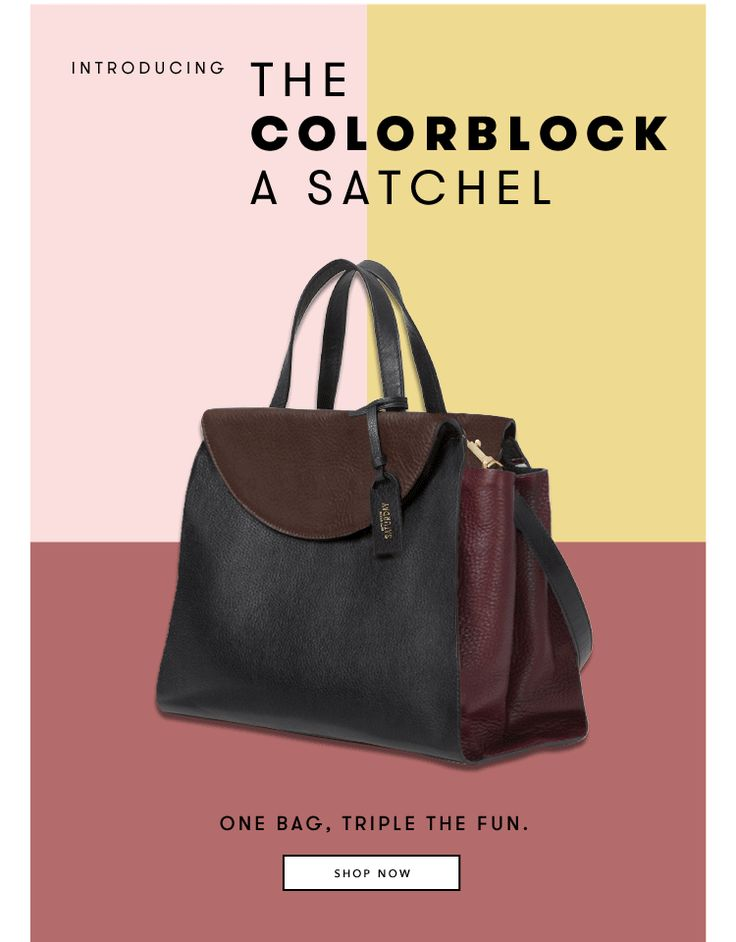 Introducing THE COLORBLOCK A SATCHEL. One bag, triple the fun. SHOP NOW.