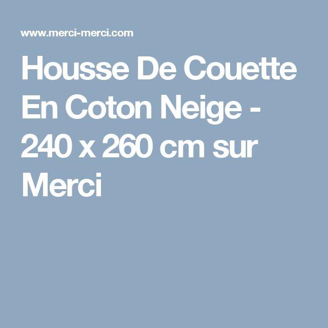 Housse De Couette En Coton Neige - 240 x 260 cm sur Merci