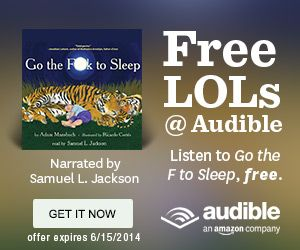 """New Audible Offer: Ends June 15 !   Hilarious children's book"""" Go the F--k to Sleep, by Adam Mansbach."""
