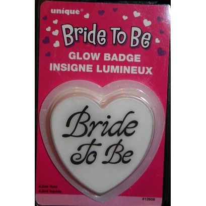 http://www.hensandbrides.com.au/item_5/Bride-to-Be-Glow-Badge.htm  It glows in the dark!  Simple and elegant.  A wonderful way to let everyone know who the bride is.  Heart shaped with an adhesive back.  The glow will last up  to 6 hours!!   Price: $4.95