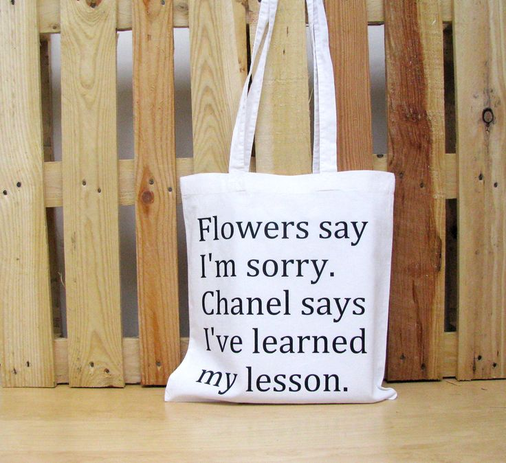 @Audrey Gaines HOW CUTE?! Chanel quote tote - Flowers say Im sorry. Chanel says Ive learned my lesson grocerybag. €10.95, via Etsy.