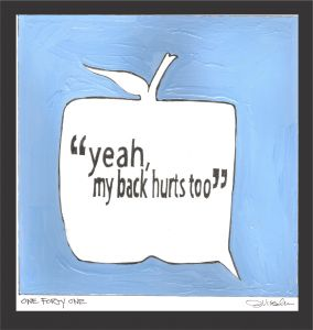 """DAY 141(4/21/13) """"Yea My back Hurts Too""""  """"If I could collect a dollar for every time I heard the statement, """"Yeah, my back hurts too""""  I'd have enough money to fund the entire HHS and CDC!  Ok, that made me laugh. But the point is that this is what we, as people with Ankylosing Spondylitis, hear. If you think about it that is a really intolerant, insensitive, and completely unkind thing to say to someone whose spine is slowly fusing together...""""~Jenna #SpondyApple #REPINIfYouRelate…"""