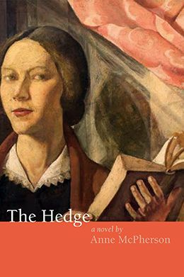 The Hedge - a novel by Anne McPherson: Set in early New England, this is the story of an intelligent young governor's wife who is repressed by the severe attitudes of the Puritans, to the point where she withdraws from society, and is considered to have lost her mind. Throughout the story, certain incidents bring up flashes of lost memory. Finally, during her pregnancy, a crucial buried memory is uncovered, and the process of facing a new reality begins. $22.95