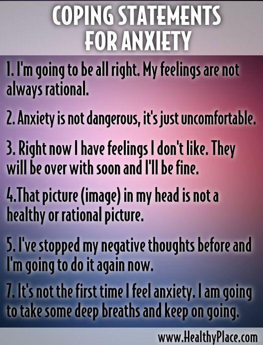 Coping Statements for Anxiety. Stop to the thoughts that lead to anxiety, and to replace those thoughts with realistic, rational thoughts. Continue reading: www.HealthyPlace.com/anxiety-panic/articles/coping-statements-for-anxiety/  #anxietydisorder #anxiety #copinganxiety