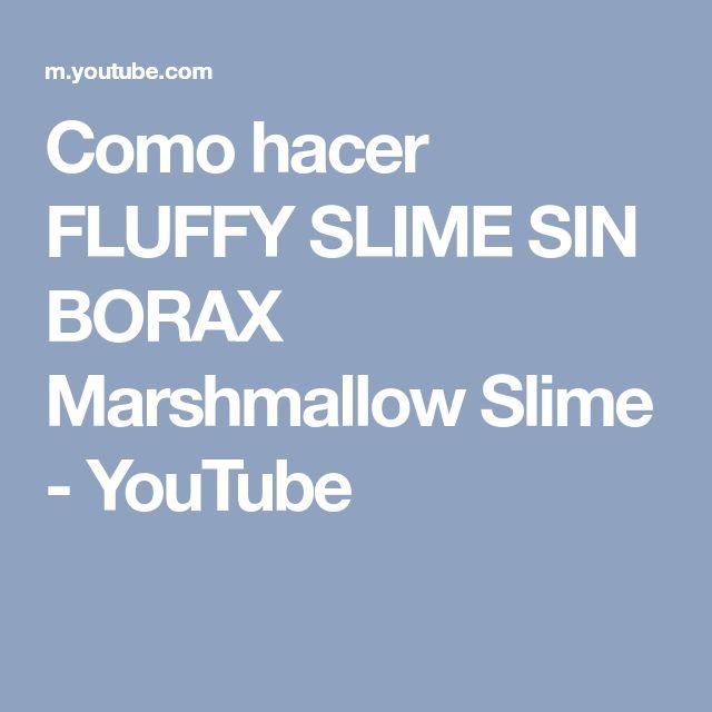 Como hacer FLUFFY SLIME SIN BORAX Marshmallow Slime - YouTube