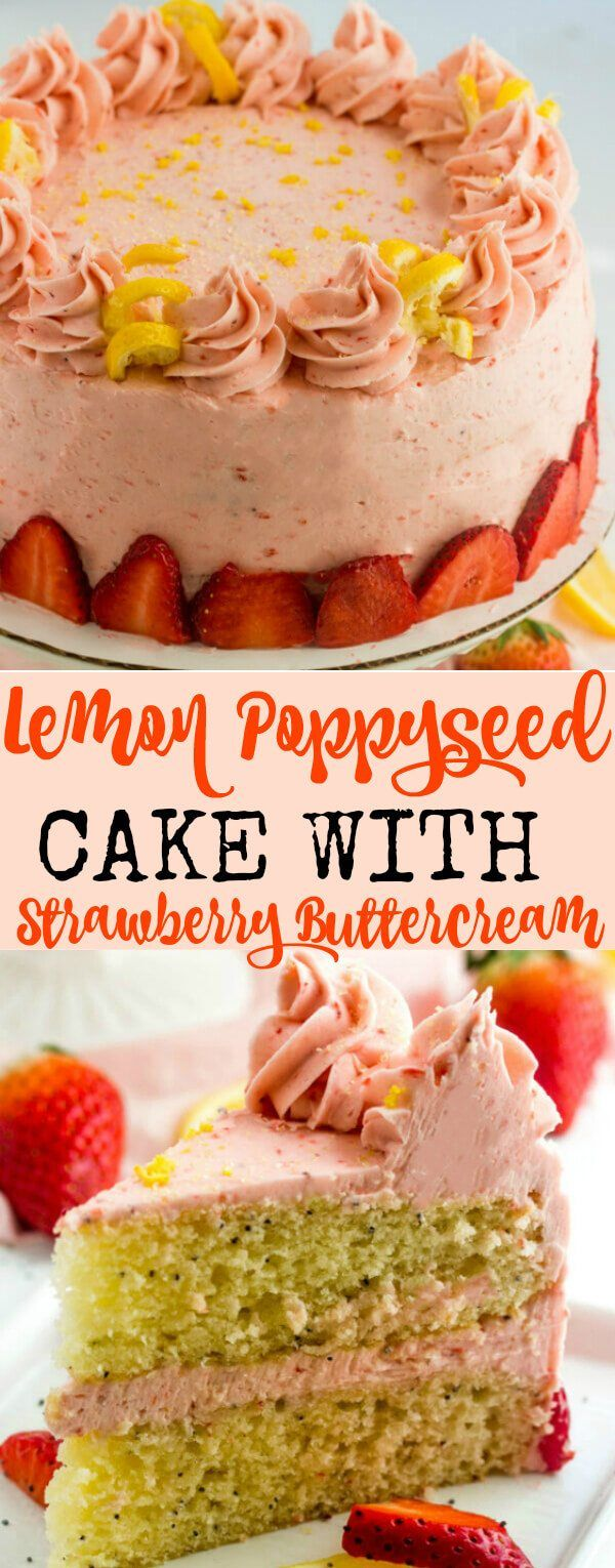 Spring is in the air and so are the luscious springtime flavors. This Lemon Poppyseed Cake with Strawberry Buttercream is a serious must this season.