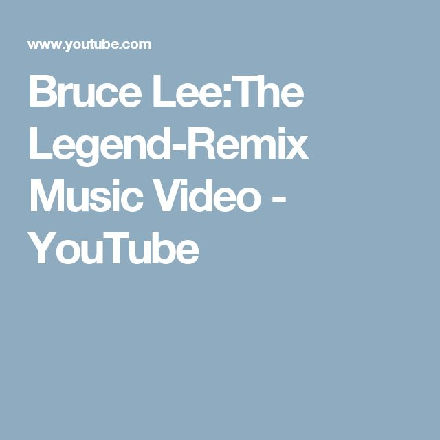 Bruce Lee:The Legend-Remix Music Video - YouTube