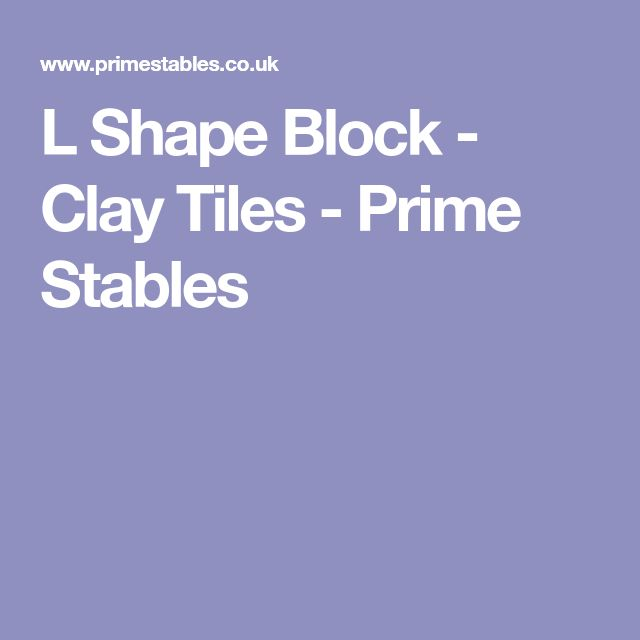 L Shape Block - Clay Tiles - Prime Stables