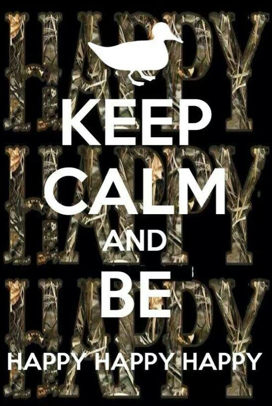 keep calm and be happy Duck Dynasty