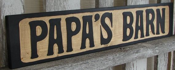 Papa's Barn sign on Etsy, $24.95 My daddy needs this for Christmas!