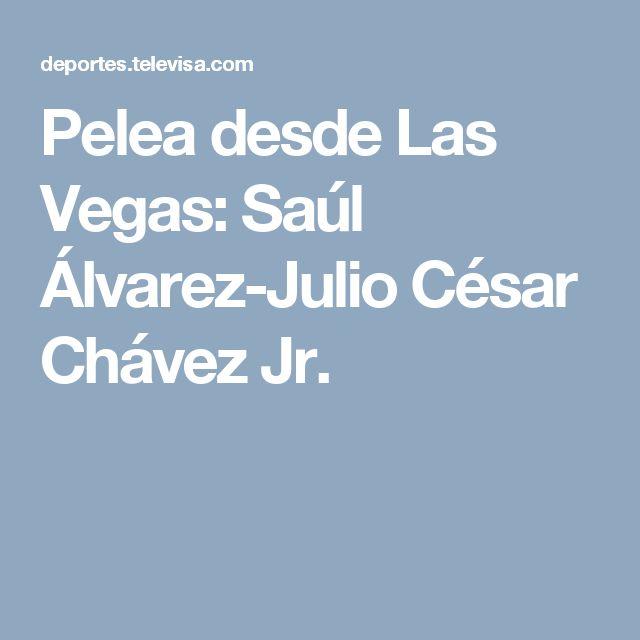 Pelea desde Las Vegas: Saúl Álvarez-Julio César Chávez Jr.