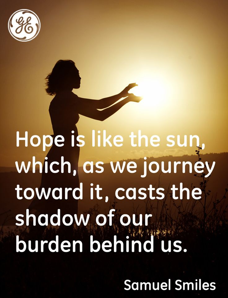 Hope Is Like The Sun, As We Journey Toward It, Casts The