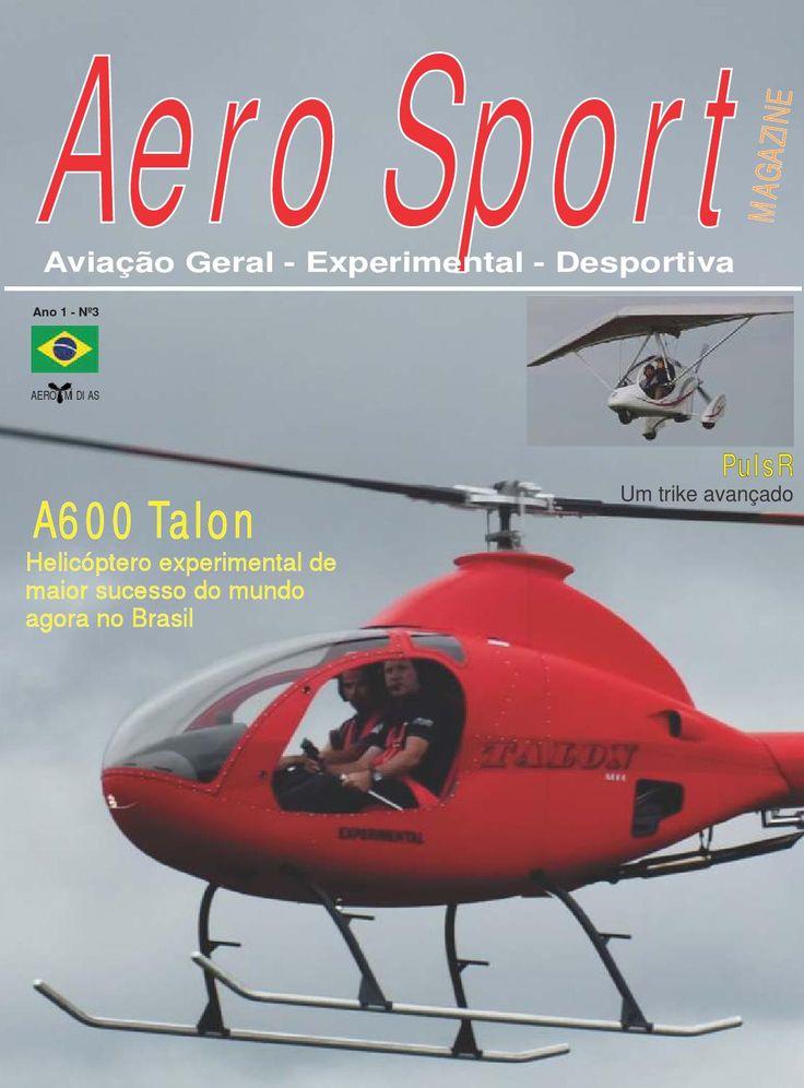 Aero sport 3  Terceira edição de Aero Sport Magazine. Não deixe de se cadastrar aqui para receber todas as nossa edições, basta clicar em seguir e criar uma conta. Estamos no Facebook e no Twitter, siga-nos. Mais informações: aerosportmag@gmail.com