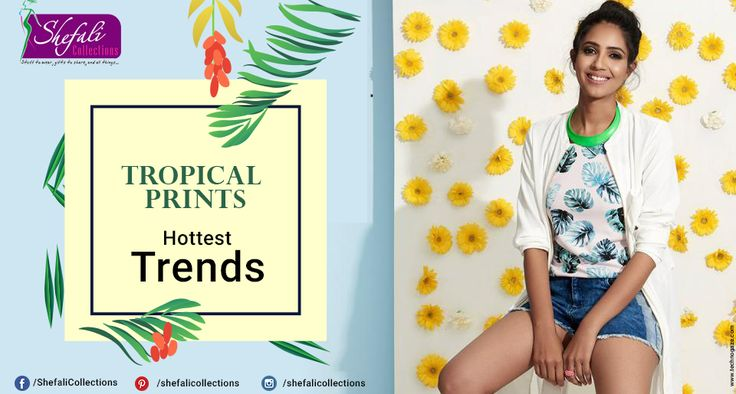 Tropical Prints !! Hottest Trends.. #ShefaliCollections #Clothes #Fashion #Brand #Style #Dresses #WesternWear #Kurtas #Tops #Jeans