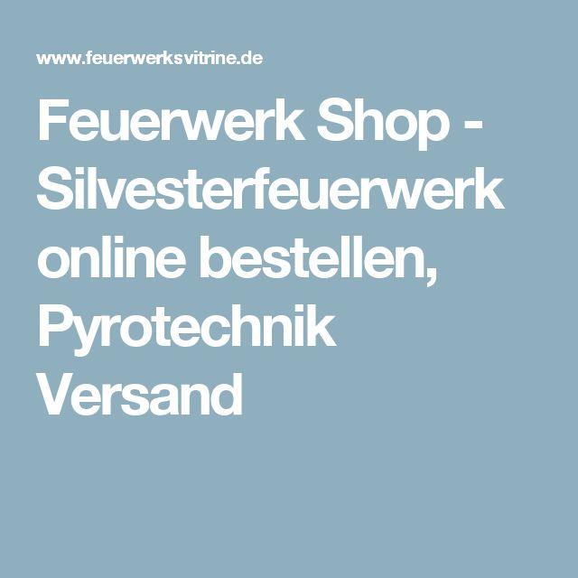 Feuerwerk Shop - Silvesterfeuerwerk online bestellen, Pyrotechnik Versand