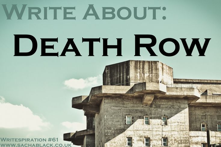 Death row is a serious political topic, and not one I want to share my views on. What I will say is, no matter what side your view sits on, it shouldn't be taken lightly. This week, your challenge ...