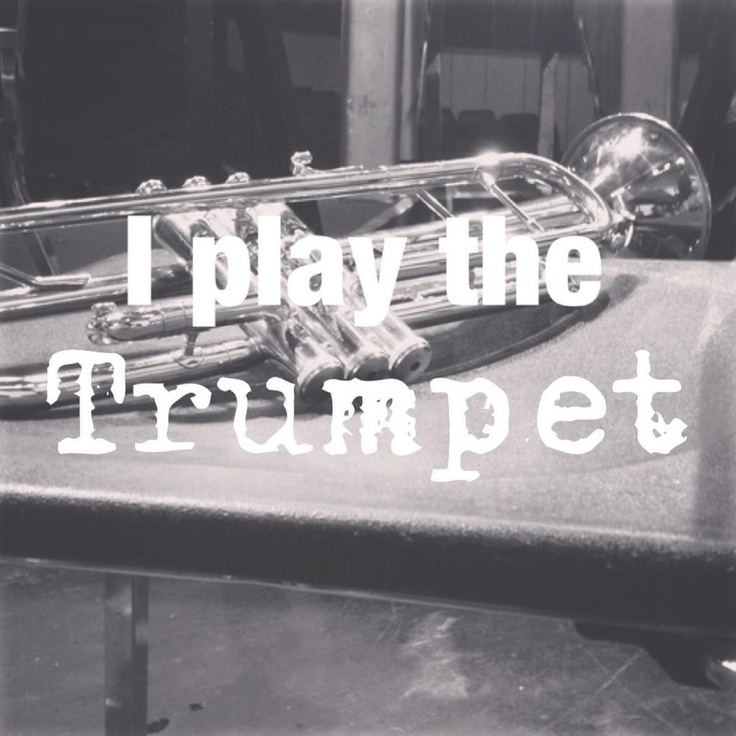 I play the trumpet