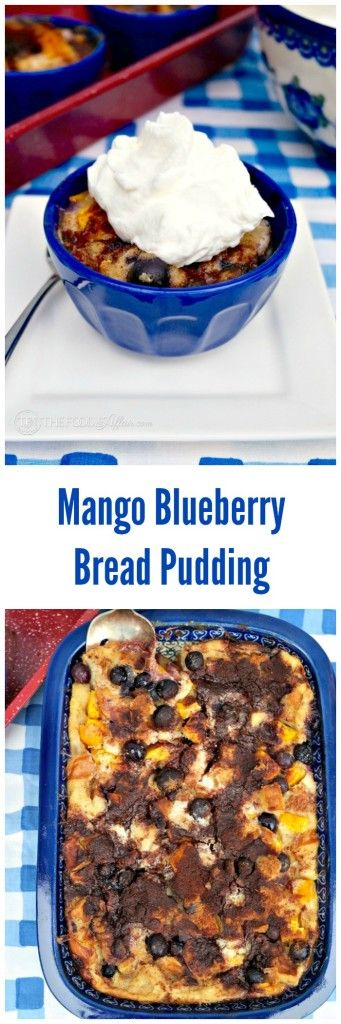 Mango Blueberry Bread Pudding topped with whipped cream, vanilla ice ...