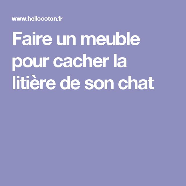 1000 id es sur le th me cacher les liti res sur pinterest liti res hidden porte d 39 animal de - Meuble litiere chat ...