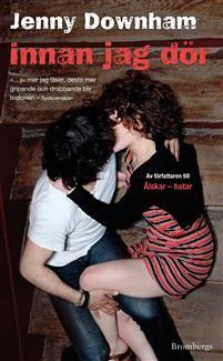 4 ex Alla måste vi dö. sextonåriga Tessa vet det bättre än någon annan. Hon har leukemi och bara några månader kvar att leva, s´hon gör en lista över saker hon vill uppleva innan hon dör. Innan jag dör är  fylld av liv och stark livskänsla. Den handlar om att ta farväl till livet, men lika mycket om att leva det. Utan sentimentalitet, med absolut närvaro och värme skildrar Jenny Downham i sin uppmärksammade debutroman den unga Tessas sista månader i livet. PinterestTwitter