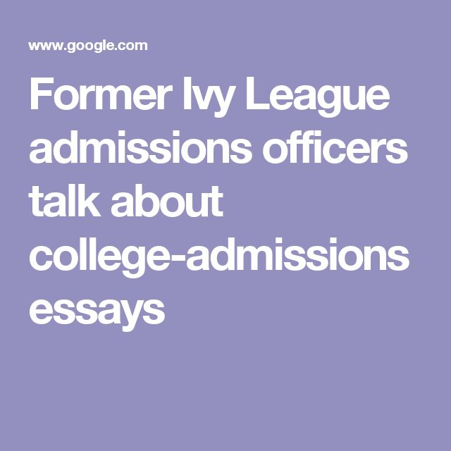 ivy league college essays that worked Dee blackman is the ivy dean, the premier college admissions consultant for ivy league and other top schools in the united states get expert help with college essays and strategic preparation for high school students looking to enter a top university.