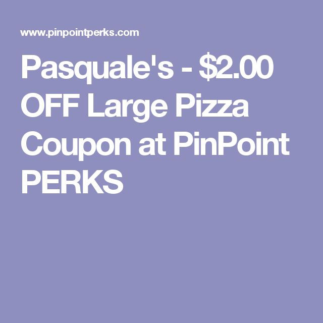 Pasquale's - $2.00 OFF  Large Pizza Coupon at PinPoint PERKS