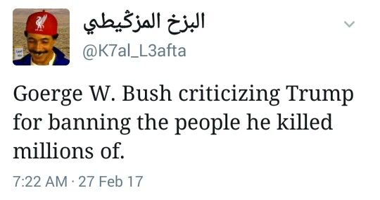 Goerge W. Bush criticizing Trump for banning the people he killed millions of.