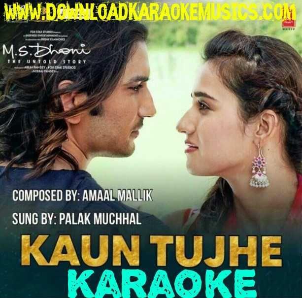 Kaun Tujhe Song Karaoke Download From Movie Ms Dhoni In Original Quality Download Karaoke Of Song Kaun Tujhe Yun Pyaar Karaoke Karaoke Songs Mp3 Song Download