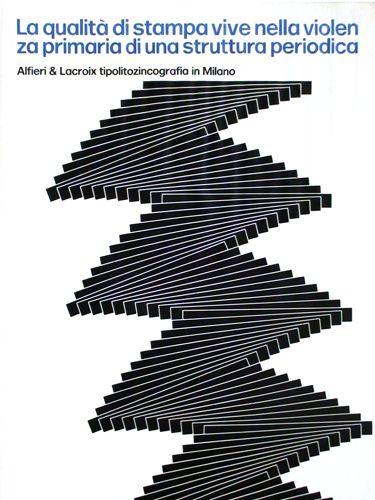 La qualità di stampa vive nella violenza primaria di una struttura periodica  Progetto grafico di Franco Grignani, 1968