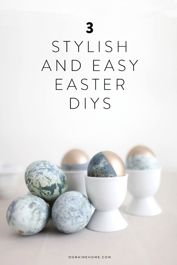 3 Stylish and Easy Easter Egg DIY Projects