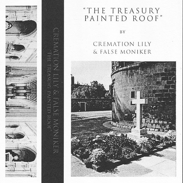 Cremation Lily & False Moniker - The Treasury Painted Roof (tape, Total Black, 2014)