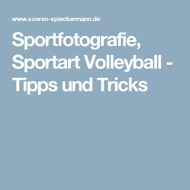 Sportfotografie, Sportart Volleyball - Tipps und Tricks